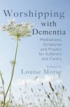 Louise Morse - Worshipping With Dementia