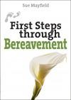 Sue Mayfield - First Steps Through Bereavement