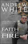 Andrew White - Faith Under Fire