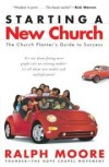 Ralph Moore - Starting a New Church: The Church Planters Guide to Success