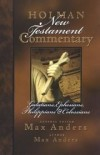 Max Anders - Holman New Testament Commentary: Galatians, Ephesians, Philippians & Colossians