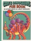 Earl & Bonita Snellenberger - God's Dinosaurs Fun Book
