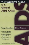 Dale Hanson Bourke - The Skeptic's Guide to the Global AIDS Crisis