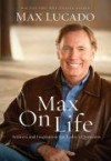 Max Lucado - Max On Life