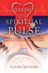 Musters Claire - TAKING YOUR SPIRITUAL PULSE