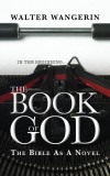 Walter Wangerin - The Book Of God