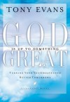 Evans Tony - GOD IS UP TO SOMETHING GREAT
