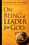 Warren W Wiersbe - On Being A Leader For God