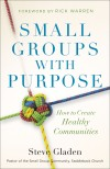 Steve M Gladen - Small Groups With Purpose