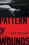 J Mark Bertrand - Pattern Of Wounds