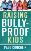 Paul Coughlin - Raising Bully-Proof Kids