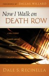 Dale S Recinella - Now I Walk On Death Row