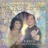Barry & Batya Segal - Go Through the Gates