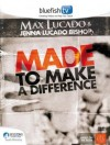Max Lucado - Made To Make A Difference