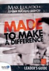Max Lucado - Made To Make A Difference Leader's Guide
