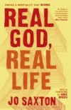 Jo Saxton - Real God Real Life