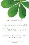 James Bryan Smith - The Good And Beautiful Community
