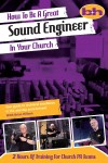 Brian Hillson - How To Be A Great Sound Engineer In Your Church