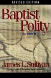 James L. Sullivan - Baptist Polity: As I See It