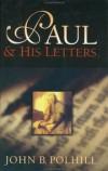 John B. Polhill - Paul & his letters