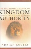 Adrian Rogers - The incredible power of kingdom authority