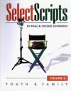 Paul Johnson, Nicole Johnson - Select Scripts: Youth and Family