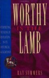 R. Summers - Worthy Is the Lamb