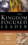 Michael D. Miller - The Kingdom-Focused Leader