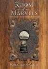 James Bryan Smith - Room of Marvels: A Novel