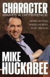 Mike Huckabee - Character Makes a Difference