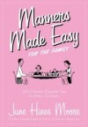 Moore June Hines - MANNERS MADE EASY FOR THE FAMILY