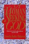 Dorothy Kelley Patterson - A Woman Seeking God