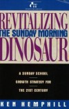 Ken Hemphill - Revitalizing the Sunday Morning Dinosaur