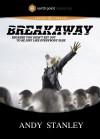 Andy Stanley - Breakaway