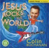 Colin Buchanan - Jesus Rocks The World