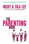 Nicky & Sila Lee - The Parenting Book