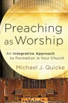 Michael J Quicke - Preaching As Worship