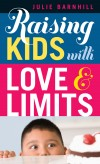 Julie Barnhill - Raising Kids With Love And Limits