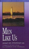 P. Heidebrecht, T. Scheurmann - Men Like Us: Ordinary Men, Extraordinary God (Fisherman Bible Study Guides)