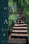 Carole Mayhall - Here I Am Again, Lord: Confessions of a Slow Learner