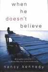 Nancy Kennedy - When He Doesn't Believe: Help and Encouragement for Women Who Feel Alone in Their Faith