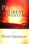David Jeremiah - Prayer, the Great Adventure