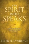 Peter H Lawrence - The Spirit Who Speaks