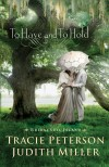 Tracie Peterson, & Judith Miller - To Have And To Hold