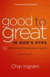 Chip Ingram - Good to Great in God's Eyes