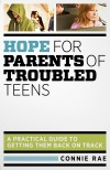 Connie Rae - Hope For Parents Of Troubled Teens