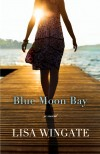 Lisa Wingate - Blue Moon Bay