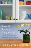 Kathryn Bechen - Small Space Organizing