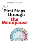 Catherine Francis - First Steps Through The Menopause