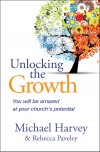 Michael Harvey, & Rebecca Paveley - Unlocking The Growth